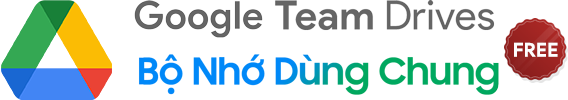 Bộ nhớ dùng chung MIỄN PHÍ -Team Drive Free - Google Shared Drives